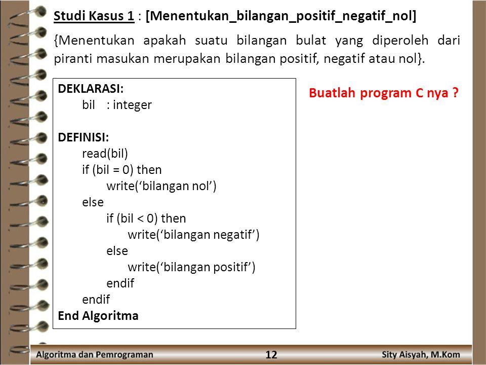 Studi Kasus 1 : [Menentukan_bilangan_positif_negatif_nol]